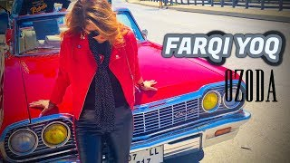 Ozoda - Farqi Yoq L Озода - Фарки йук ( Official Video 2018 )