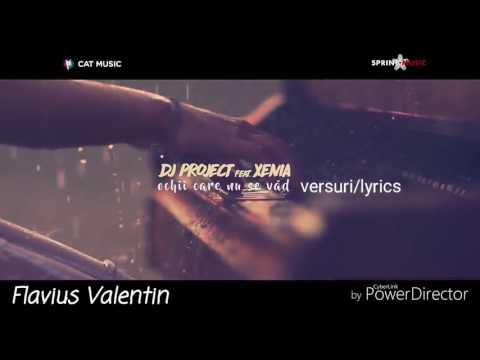 Dj Project ft Xenia - Ochii care nu se vad (lyrics video)