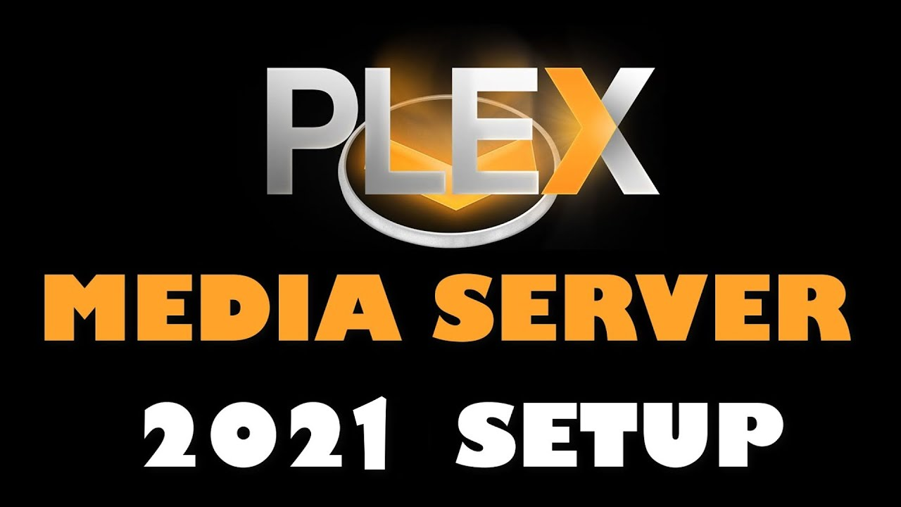 Download PLEX MEDIA SERVER COMPLETE 2021 SETUP   EVERYTHING YOU NEED TO KNOW