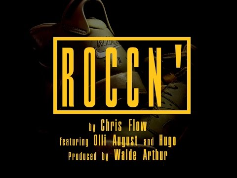 Chris Flow - Roccn' ft. Olli August, Hugo (Music Video)
