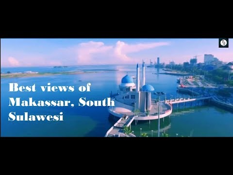 Wonderful Indonesia | traveling to City of Makassar, the provincial capital of South Sulawesi
