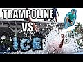 TRAMPOLINE VS ICE **400LBS**