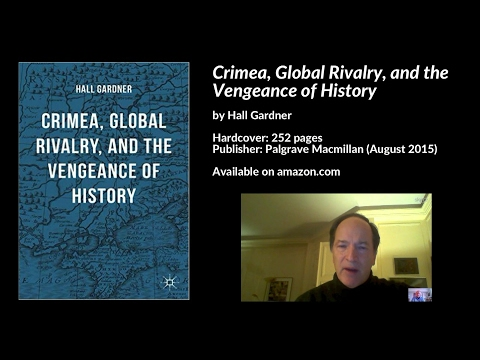 Crimea, Global Rivalry, and the Vengeance of History, Hall Gardner