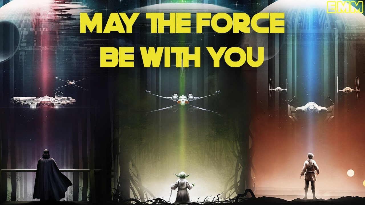 MAY THE FORCE BE WITH YOU (Star Wars Episode I-VII) - YouTube
