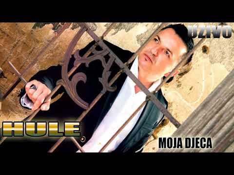 HULE - MOJA DJECA (UZIVO)