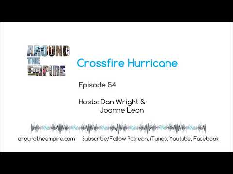 Ep 54 Crossfire Hurricane
