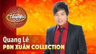 Xuân Collection | Quang Lê & Những Ca Khúc Mừng Xuân
