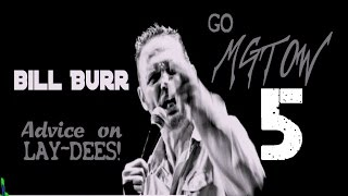 Bill Burr | Advice on LAY DEES! compilation PART 5