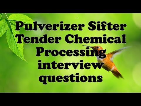 Pulverizer Sifter Tender Chemical Processing interview questions