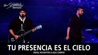 Israel Houghton Y Alex Campos - Tu Presencia Es El Cielo - El Lugar De Su Presencia
