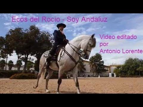 Ecos del Rocio -  Soy Andaluz. (Una nueva vida)