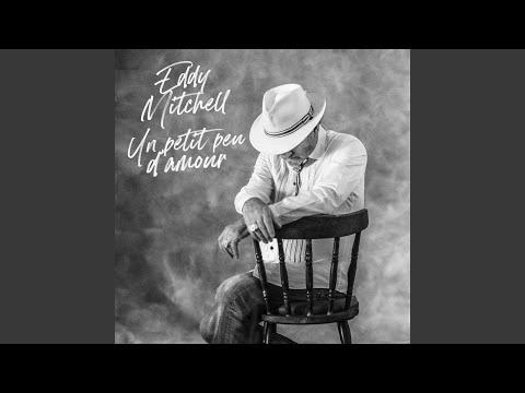 Eddy Mitchell - Un petit peu d'amour mp3 baixar