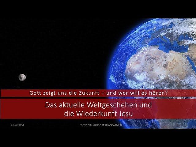 Das aktuelle Weltgeschehen und die Wiederkunft Jesu