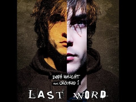 Deph Naught Feat. Crooked I - LAST WORD
