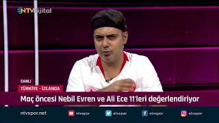 Türkiye-İzlanda maçına doğru... Nebil Evren ve Ali Ece 11'leri değerlendiriyor