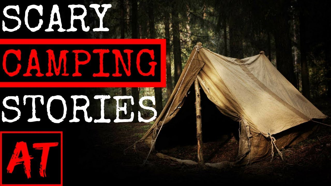 3 TRUE SCARY CAMPING STORIES  sc 1 st  YouTube & 3 TRUE SCARY CAMPING STORIES - YouTube