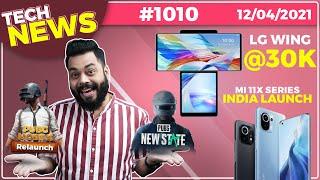 PUBG Mobile Relaunch, Mi 11X Series India 출시, 3 Mi 태블릿, New iPad Pro, LG Wing @ 30K- # TTN1010