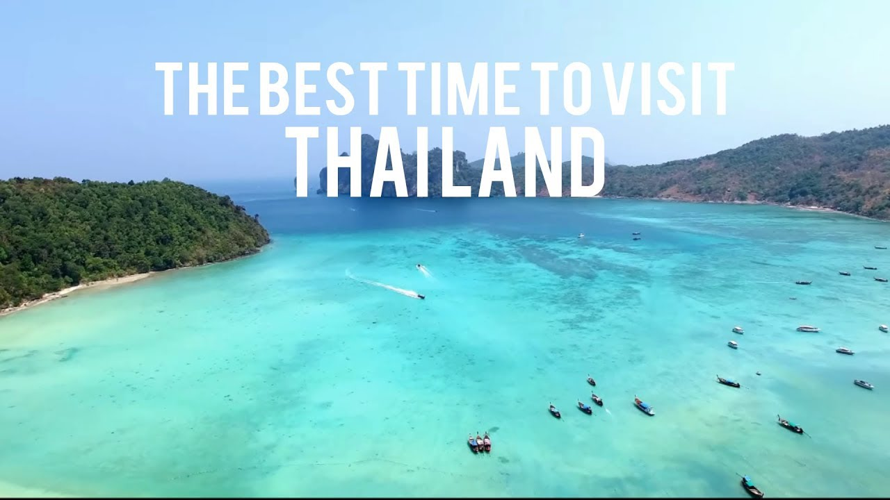 The Best Time To Visit Thailand 2019