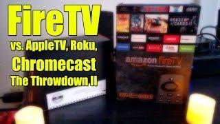 Amazon Fire TV, Apple TV, Roku, Chromecast - It's the Throwdown II