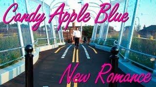 Candy Apple Blue - New Romance (Music Video)