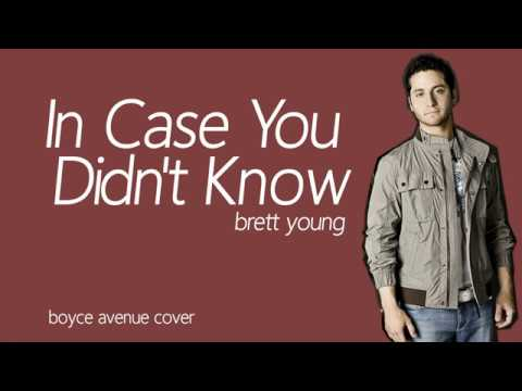 In Case You Didn't Know - Brett Young (Boyce Avenue acoustic cover) / Lyrics
