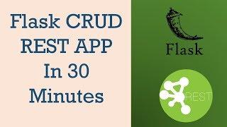 Python Flask CRUD REST APP in  30 Minutes
