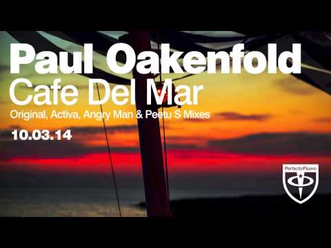 Paul Oakenfold - Café Del Mar (Activa Remix)