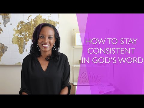How To Stay Consistent In God's Word