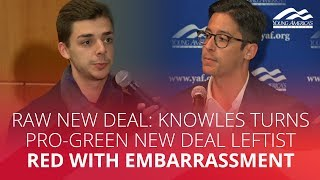 RAW NEW DEAL: Knowles turns pro-Green New Deal leftist RED with embarrassment