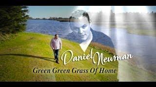 Daniel Newman - Green Green Grass Of Home