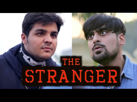 The Stranger | Ashish Chanchlani