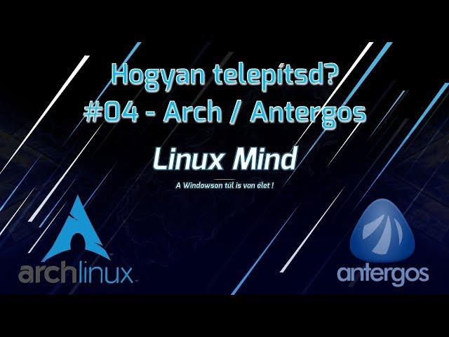Hogyan Telepítsd #04 - Antergos (Arch)
