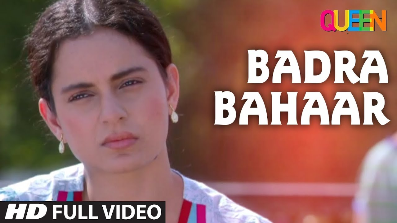 Queen: Badra Bahaar Full Video Song