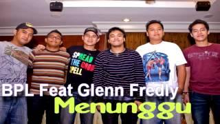 BLP - Menunggu Feat Glenn Fredly
