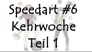 Speedart #6  Kehrwoche (Teil 1)