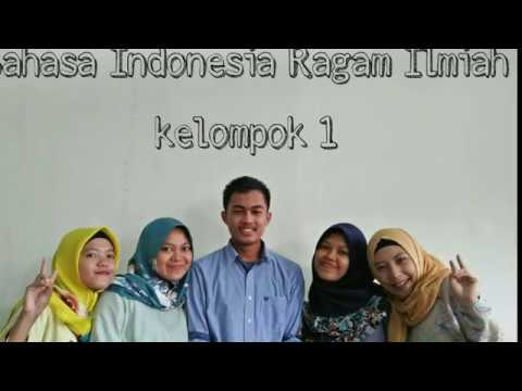 Bahasa Indonesia Ragam Ilmiah  BI 1.4 kelompok 1