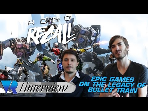 Epic Games on Robo Recall & What Was Learnt From Bullet Train: A VRFocus Interview