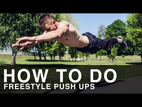 How to do FREESTYLE push ups!