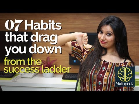 07 habits that drag you down from success - Personality Development | Become successful