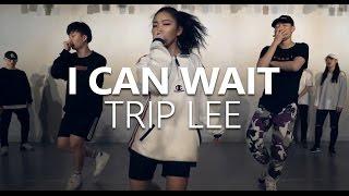 TRIP LEE -  I CAN WAIT / Choreography . LIGI