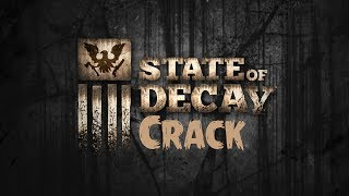 [Tuto] Crack - State Of Decay