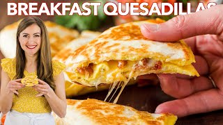 BREAKFAST QUESADILLAS - 3 Easy Ways