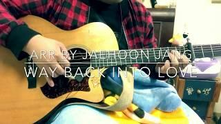 장재훈(Jaehoon Jang) - Way back into love (Music and Lyrics Ost) Fingerstyle guitar cover