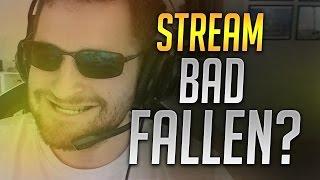 www.twitch.tv/gafallen - BAD FALLEN?