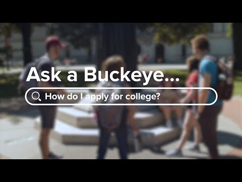 Ask A Buckeye: How To Apply For College?