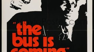 The Bus Is Coming (1971)