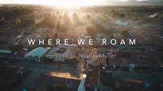 Where We Roam - Episode 1 - Official Teaser - Nicolas Müller