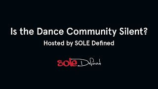 Is the Dance Community Silent? | Virtual Town Hall hosted by SOLE Defined 6/3/2020