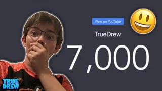 7,000 SUBSCRIBERS! (Thank you)