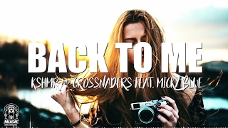 KSHMR & Crossnaders ft  Micky Blue - Back To Me | Remix | Saurabh Gosavi | New Song 2017